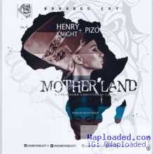 Henry Knight - Mother Land ft. PiZo